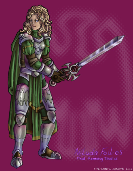 Miluda Folles, from Final Fantasy Tactics. Yeah! It's Fanart that isn't Space Cases! *SHOCK!* I always thought she was cool. Shame she died so early in the game.